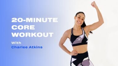20-Minute Bodyweight Core Strength Workout With Charlee Atkins