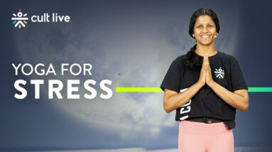 Yoga For Stress | Yoga For Stress Relief | Yoga Practice |  Yoga At Home | Yoga Routine | Cult Live
