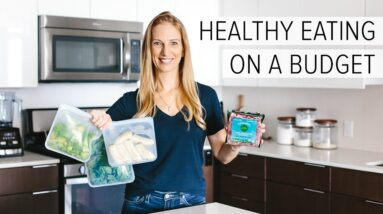 HEALTHY EATING ON A BUDGET | 10 grocery shopping tips to save money