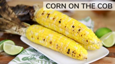 HOW TO COOK CORN ON THE COB 3 WAYS | Boil, Microwave + Grill