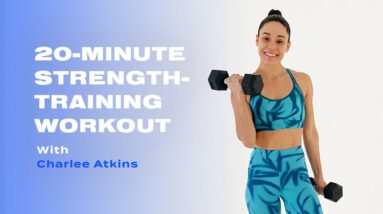 20-Minute Strength-Training Workout With Weights From Charlee Atkins