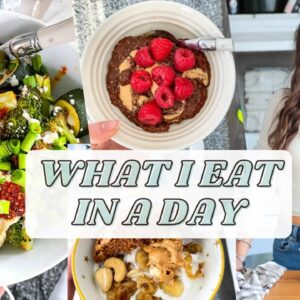WHAT I EAT IN A DAY: easy healthy meals for 2021