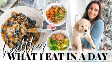 WHAT I EAT IN A DAY: healthy, easy & I got a PUPPY!!