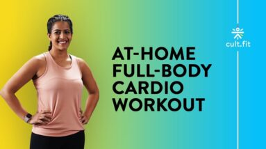 Full-Body Cardio Workout | 10 Minutes Cardio Workout | Cardio Workout At Home | Cult Fit