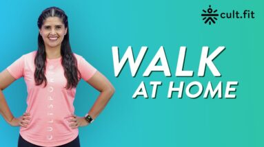 Walk At Home | WalkFitness | At Home Walk Workout | Cardio Workout | Walk At Home Exercise |Cult Fit