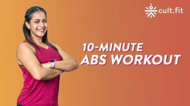 10-Minute Abs Workout | How To Get Six Pack Abs | 6 Pack Abs Workout | Abs Workout At Home  Cult Fit