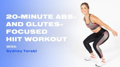 20-Minute Bodyweight Abs-and Glutes-Focused HIIT Workout With Sydney Torabi