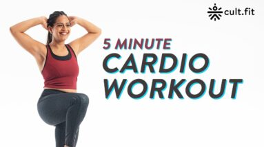 5 Minute Cardio Workout | Fat Burning Cardio Workout | Fit In Five | Belly Burn Workout |Cult Fit