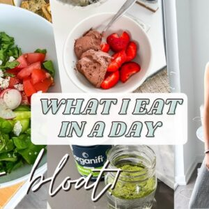 What I Eat In A Day | healthy, stop bloating, gut health tips