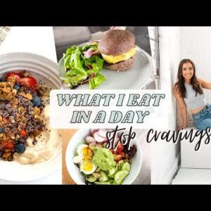 What I Eat In A Day | how to stop sugar cravings, emotional eating