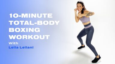 10-Minute Total-Body Boxing Workout With Leila Leilani
