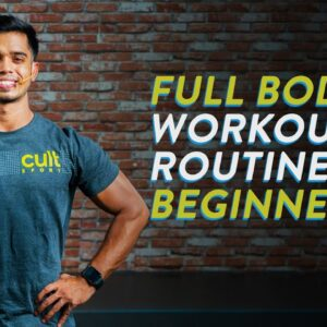Full Body Workout Routine For Beginners | Full Body Workout | Workout For Beginners | Cult Fit